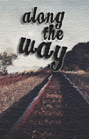 Along The Way by bluewitchwhite