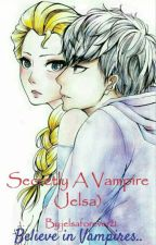 Secretly A Vampire (Jelsa) by jelsaforever21