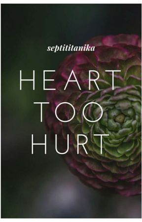 Heart Too Hurt by SeptiWu