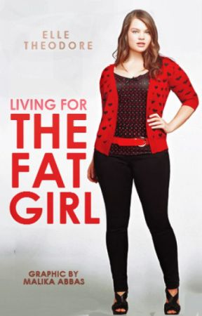 Living for the fat girl [Book 2] by ElleTheodore