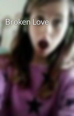 Broken Love by KookieLuver