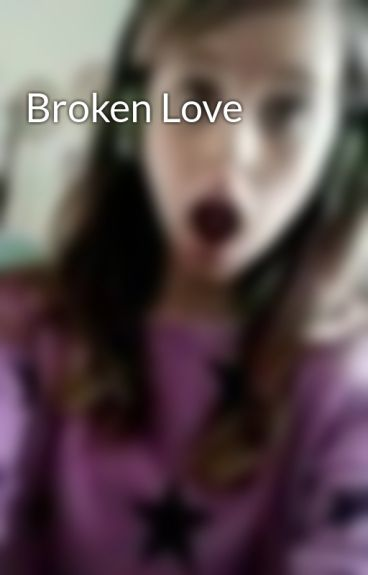 Broken Love by KookieLuver