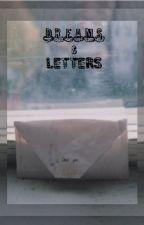 Dreams and Letters by onceuponhoran