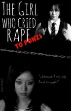 The Girl Who Cried Rape (to Ponzi) by pizzanoona