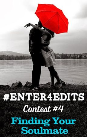 Finding Your Soul Mate #enter4edits CONTEST! by hillarycarlip