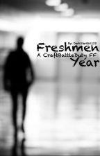 Freshmen Year (CraftBattleDuty/ Lachlen Plays FanFic) by DarkStarGirl123