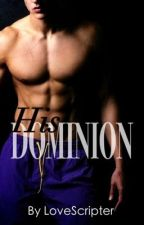 His Dominion by LoveScripter