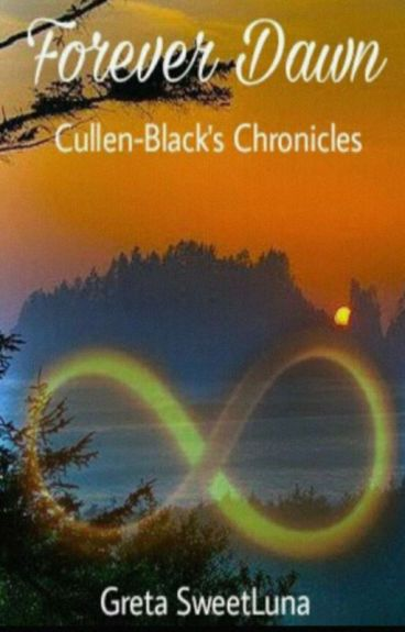 Forever Dawn ~ Cullen-Black's Chronicles