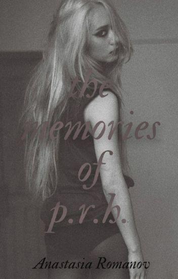 the memories of P.R.H. {Español} | Original  | by Anastasia Romanov ©