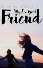 My Ex Best Friend by HannahStrunk