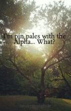 I'm pen pales with the Alpha... What? by nevermoretear