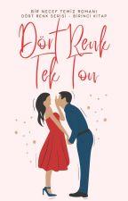 Dört Renk Tek Ton (Dört Serisi 1. Kitap) by iamcutiegrey