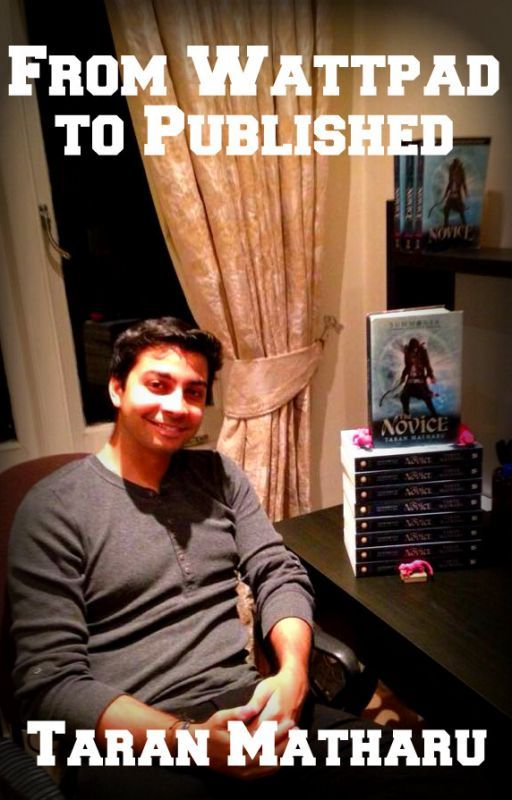 From Wattpad to Published Author - My Journey by TaranMatharu