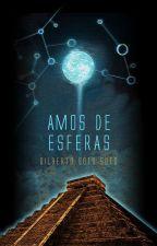 Amos de Esferas by GilberthGutirrezSoto