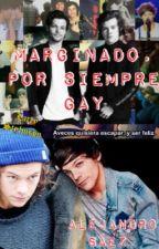 ••marginado por siempre gay••[larry Stylinson ] by alejjsh