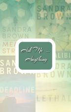 Ask Me...Anything by sandrabrown_NYT