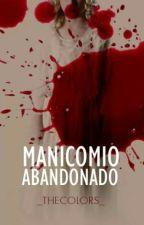 Manicomio Abandonado by _TheColors_
