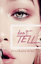 Don't Tell by trishajanine