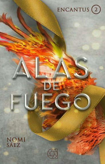 Alas de Fuego (Encatus libro 2)