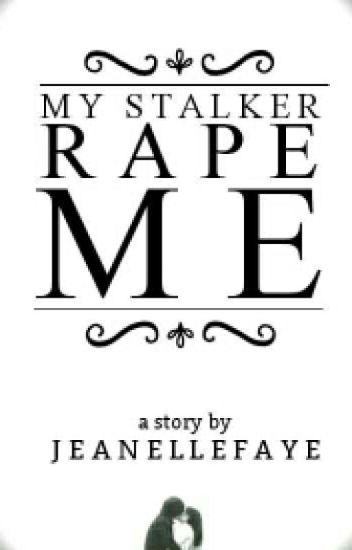 My Stalker Rape Me
