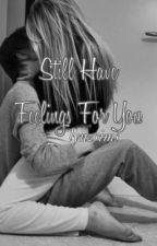 Still Have Feelings For You [BOOK 4] by lynzsims