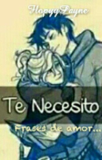 Te Necesito Frases De Amor Florr Wattpad