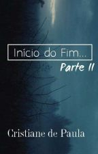 Início do Fim... Parte 2《Z.M》 by AnedePaula06