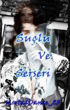 SUÇLU VE SERSERİ by MortalDance_23