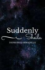 Suddenly Sheila by DepressedArmadillo