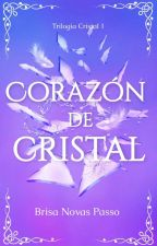 Corazón de cristal [LIBRO 1] by Brisa_Novasp