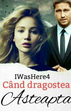 Cand dragostea asteapta by iwashere4