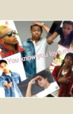 You know you love me (Ray x Prodigy and Cassie x Jacob Latimore) by Naylisea