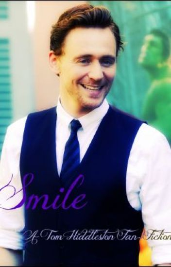 Smile (A Tom Hiddleston Fan-Fiction)