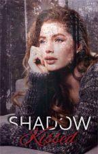 Shadow Kissed by MishaA1997