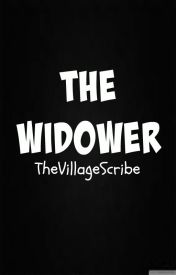 The Widower by TheVillageScribe