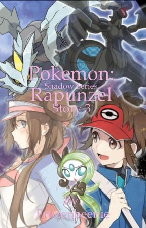 Pokemon: Rapunzel (Story 3) (will be under major editing