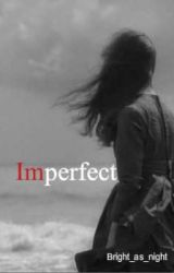 Imperfect by Bright_as_night