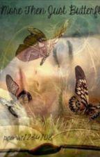 More Then Just Butterflies by nialltoast