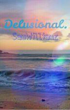 Delusional by SamWilliamz