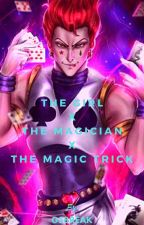The Girl x the Magician x The Magic Trick by GSBreak