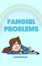 Fangirl Problems by MontseHood