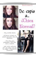 De Espia A...¿Chica Normal? °Niall Horan & Tu° by JCS-Infinity