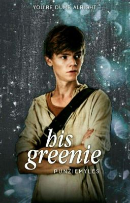 Newt X Reader Fanfiction His Greenie (Newt x Re...