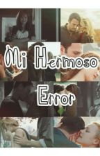 Mi Hermoso Error by watfandy_