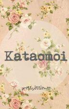 Kataomoi .℘ᶴᶬ. by prettylittlemiss