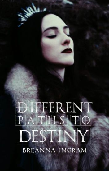 Different Paths To Destiny [Game of Thrones]