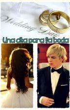 Una cita para la boda (Ross Lynch y Tu)*TERMINADA* by Ory1202