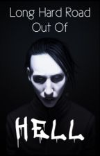 Long Hard Road Out Of Hell (Marilyn Manson) ON HOLD by cocainemasquerade