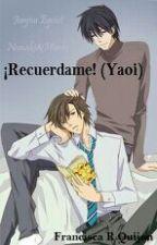 ¡Recuérdame! (Hiroki y Nowaki) (Yaoi) (Junjou romántica) by FranKanato-san_123