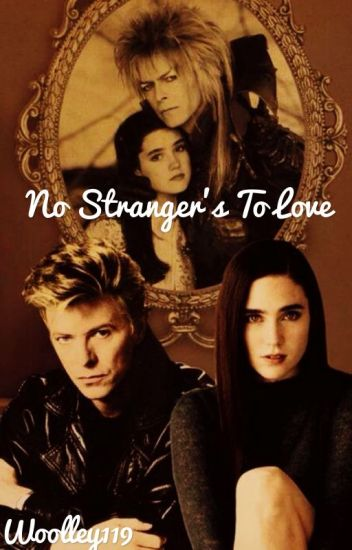 No Strangers to Love : Labyrinth Fanfiction